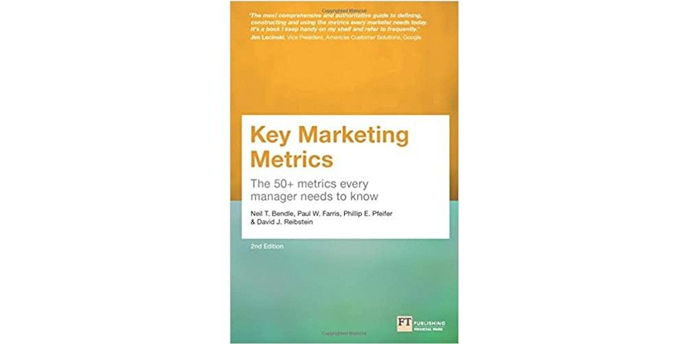 Key Marketing Metrics: The 50+ Metrics Every Manager Needs to Know recommended marketing books 2021